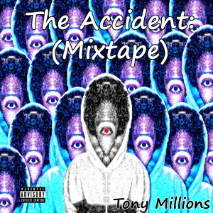 Tony Millions releases a mixtape full of new styles and unique concepts. #FREEDOWNLOAD